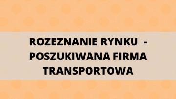 Rozeznanie rynku (1/POPŻ - Podprogram 2020) - POSZUKIWANA FIRMA TRANSPORTOWA